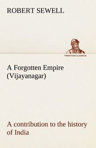 A Forgotten Empire (Vijayanagar): a contribution to the history
