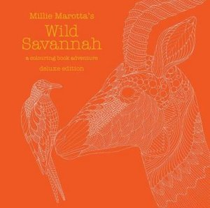 Millie Marotta\'s Wild Savannah Deluxe Edition: A Colouring Book