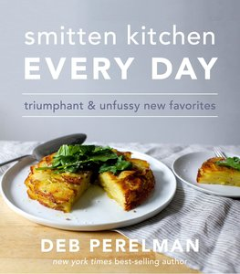 Smitten Kitchen: Breakfast, Dinner, Cake (and Everything in Betw