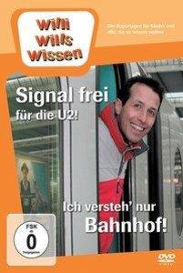 SIGNAL FREI FÜR DIE U2!/ICH VERSTEH NUR BAHNHOF!