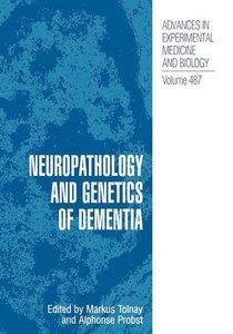 Neuropathology and Genetics of Dementia