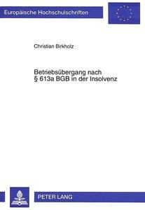 Betriebsübergang nach § 613a BGB in der Insolvenz