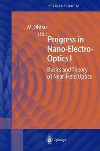 Progress in Nano-Electro-Optics I