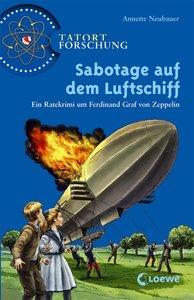 Tatort Forschung. Sabotage auf dem Luftschiff