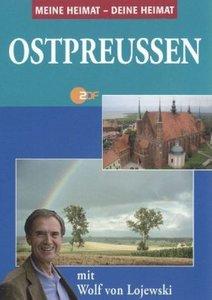 Meine Heimat - Deine Heimat: Ostpreußen