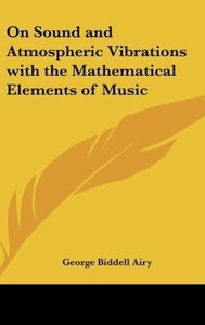 On Sound and Atmospheric Vibrations with the Mathematical Elemen