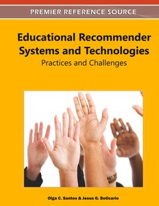 Educational Recommender Systems and Technologies: Practices and