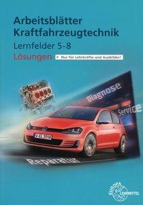 Lösungen zu 22712 - Arbeitsblättern Kraftfahrzeugtechnik Lernfel
