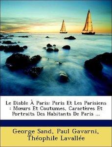 Le Diable À Paris: Paris Et Les Parisiens : Moeurs Et Coutumes,