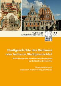 Stadtgeschichte des Baltikums oder baltische Stadtgeschichte?
