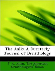 The Aulk: A Duarterly Journal of Drnithologr
