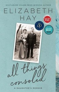 All Things Consoled: A Daughter\'s Memoir