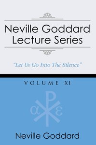 Neville Goddard Lecture Series, Volume XI