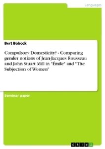 Compulsory Domesticity? - Comparing gender notions of Jean-Jacqu