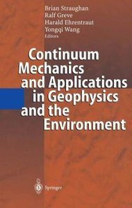 Continuum Mechanics and Applications in Geophysics and the Envir