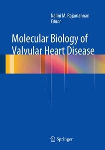 Molecular Biology of Valvular Heart Disease