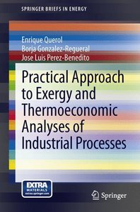 Practical Approach to Exergy and Thermoeconomic Analyses of Indu