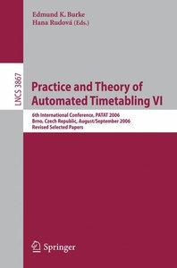 Practice and Theory of Automated Timetabling VI