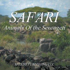 Safari - Animals Of the Serengeti