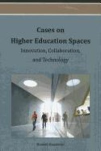 Cases on Higher Education Spaces: Innovation, Collaboration, and