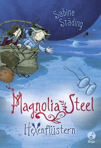 Magnolia Steel 02 - Hexenflüstern