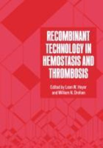 Recombinant Technology in Hemostasis and Thrombosis