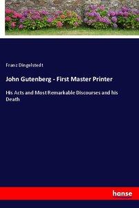 John Gutenberg - First Master Printer