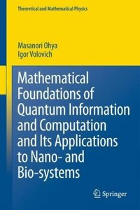 Mathematical Foundations of Quantum Information and Computation