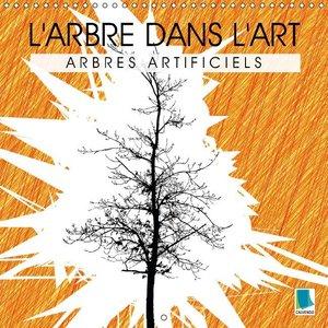 L\'arbre dans l\'art Arbres artificiels (Calendrier mural 2015 3