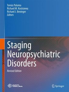 Staging Neuropsychiatric Disorders