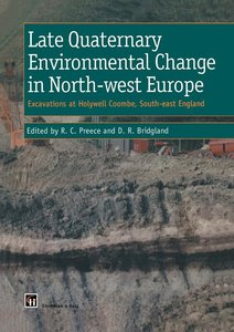 Late Quaternary Environmental Change in North-west Europe: Excav