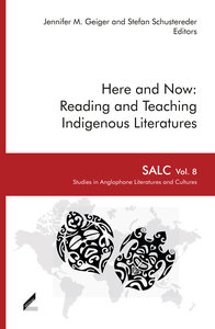 Here and Now: Reading and Teaching Indigenous Literatures