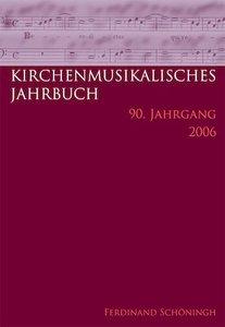 Kirchenmusikalisches Jahrbuch 90. Herausgegeben im Auftrag der G