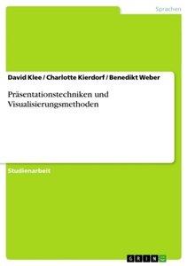 Präsentationstechniken und Visualisierungsmethoden