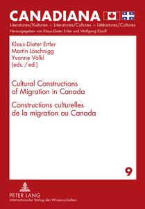 Cultural Constructions of Migration in Canada. Constructions cul