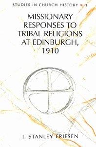 Missionary Responses to Tribal Religions at Edinburgh, 1910