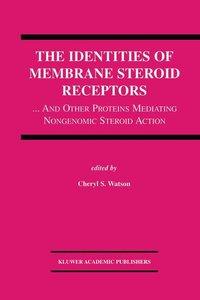 The Identities of Membrane Steroid Receptors