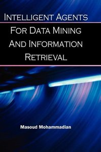 Intelligent Agents for Data Mining and Information Retrieval
