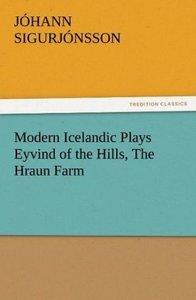 Modern Icelandic Plays Eyvind of the Hills, The Hraun Farm