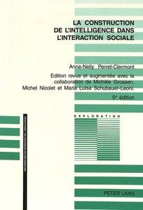 La construction de l'intelligence dans l'interaction sociale