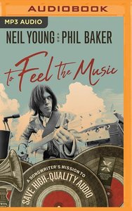 To Feel the Music: A Songwriter\'s Mission to Save High-Quality