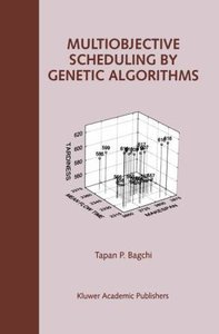 Multiobjective Scheduling by Genetic Algorithms