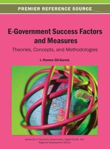 E-Government Success Factors and Measures: Theories, Concepts, a