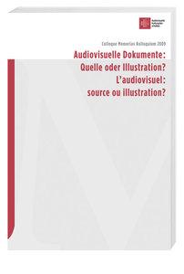 Audiovisuelle Dokumente: Quelle oder Illustration?