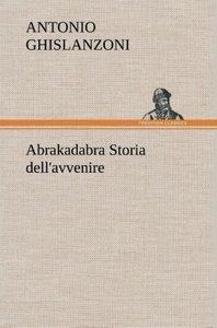 Abrakadabra Storia dell'avvenire