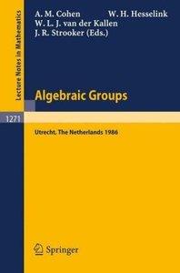 Algebraic Groups. Utrecht 1986