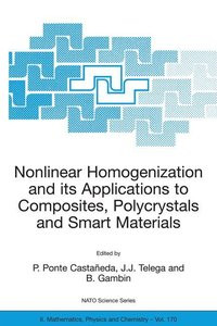 Nonlinear Homogenization and its Applications to Composites, Pol