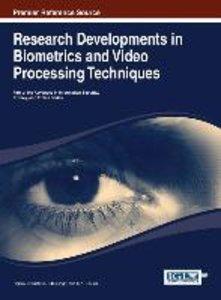 Research Developments in Biometrics and Video Processing Techniq