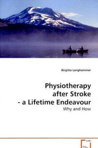 Physiotherapy after Stroke - a Lifetime Endeavour
