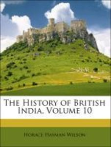 The History of British India, Volume 10